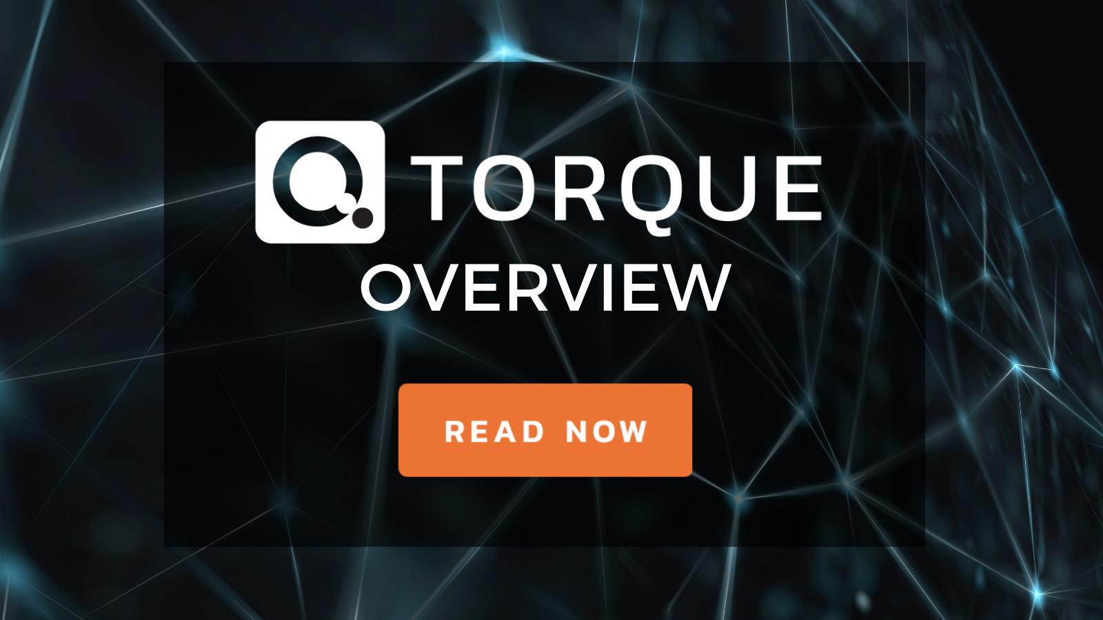 Torque Overview